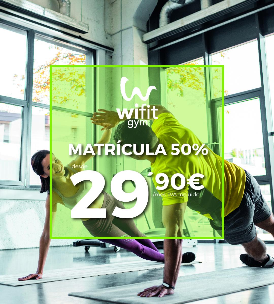 Matricula 50% wifit gym madrid